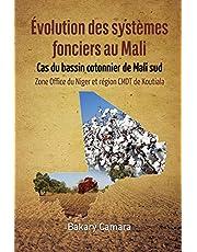 Évolution Des Systèmes Fonciers Au Mali: Cas Du Bassin Cotonnier de Mali Sud Zone Office Du Niger Et Région Cmdt de Koutiala