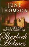 The Secret Notebooks of Sherlock Holmes, June Thompson, 0749006986