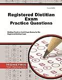 Registered Dietitian Exam Practice Questions: Dietitian Practice Tests & Review for the Registered Dietitian Exam by Dietitian Exam Secrets Test Prep Team (2013-02-14)