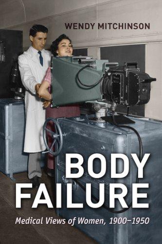 Body Failure: Medical Views of Women, 1900-1950