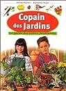 Copain des jardins : Le Guide des petits jardiniers par Kayser