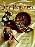 Painting Tiny Treasures, Cindi Gordon, 0891349928