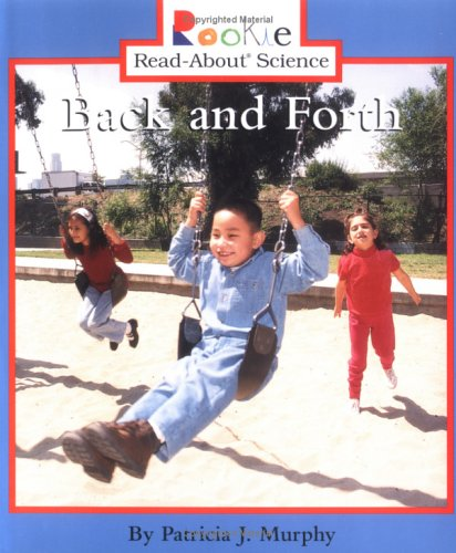 Download Back and Forth (Rookie Read-About Science) PDF