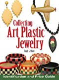Collecting Art Plastic Jewelry: Identification and Price Guide by Leigh Leshner