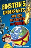 Einstein's Underpants - And How They Saved the World