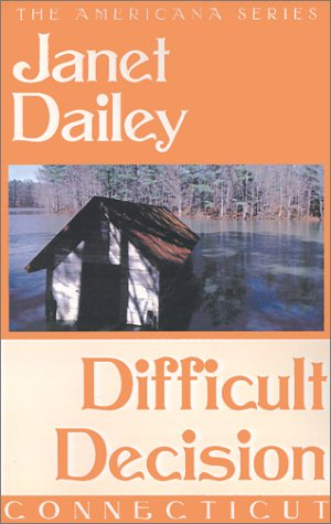 Difficult Decision (Janet Dailey Americana)