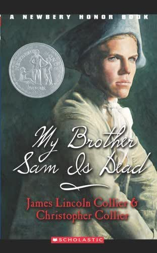 My Brother Sam Is Dead (A Newbery Honor Book) (A Newberry Honor Book) by James Lincoln Collier (1974-05-03)