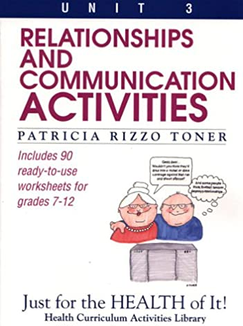 Amazon.com: Relationships and Communication Activities: Includes 90 Ready-To-Use Worksheets for Grades 7-12 (Just for the Health of It! ...