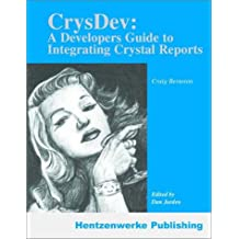 CrysDev: A Developer's Guide to Integrating Crystal Reports