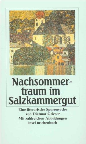 Nachsommertraum im Salzkammergut: Eine literarische Spurensuche (insel taschenbuch)