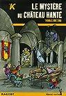 Les K : Le mystère du château hanté par Brezina