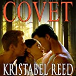 Covet: A Regency Ménage Tale | Kristabel Reed