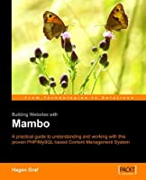 Building Websites With Mambo : A fast paced introductory tutorial