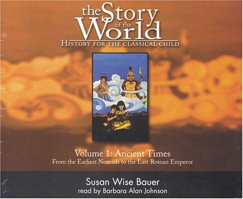 The Story of the World: History for the Classical Child, Volume 1: Ancient Times CDs by Brand: Open Texture