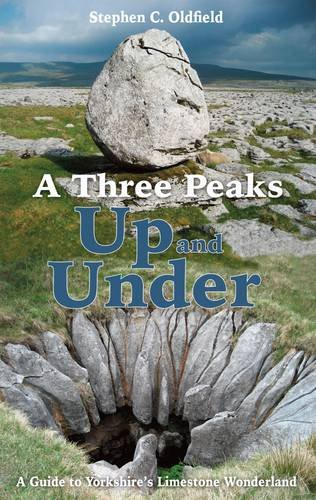 Read Online A Three Peaks Up and Under: A Guide to Yorkshire's Limestone Wonderland pdf
