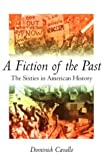 img - for Fiction of the Past: The Sixties in American History book / textbook / text book