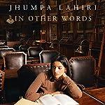 In Other Words | Jhumpa Lahiri