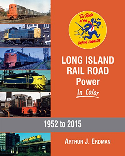Long Island Rail Road Power In Color, 1952 to 2015 ()