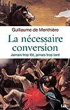 La nécessaire conversion : Jamais trop tôt, jamais trop tard