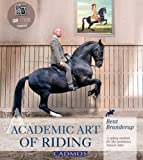 Academic Art of Riding: a Riding Method for the Ambitious, Bent Branderup and Christopher Long, 0857880152