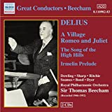 Frederick Delius A Village Romeo and Juliet: The Song of the High Hills, Irmelin Prelude