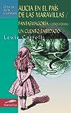 Alicia En El Pais De Las Maravillas / Alice's Adventures in Wonderland: Fantasmagoria Y Otros Poemas, Un Cuento Enredado / Phantasmagoria and Other Poems, An Entangled Story