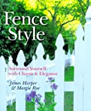 Fence Style, James Harper and Margie Roe, 0806939451