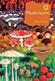 Mushrooms: The natural and human world of British fungi (The British Wildlife Collection)
