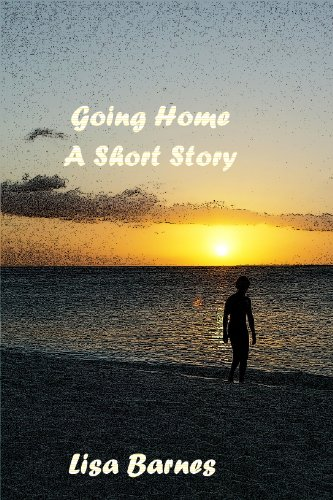 Going Home ~ A Short Story