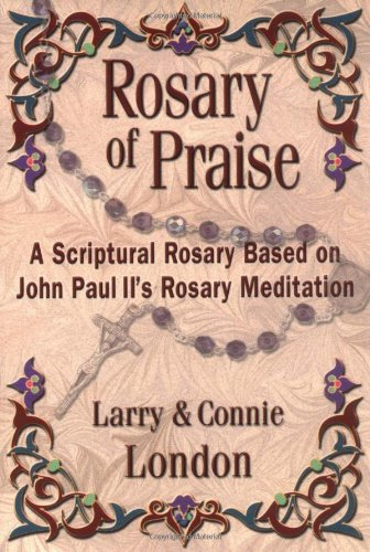 Download Rosary of Praise: A Scriptural Rosary Based on John Paul II's Rosary Meditation ebook