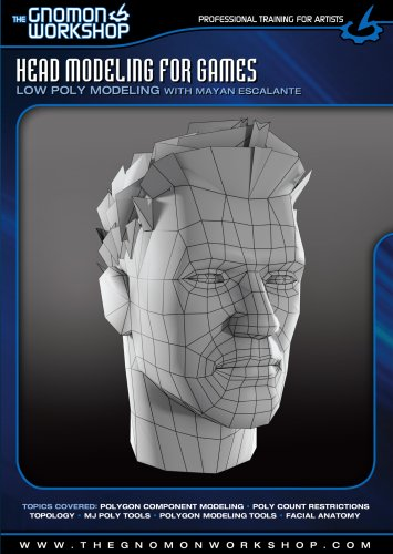 Head Modeling for Games: Low Poly Modeling with Mayan Escalante ()