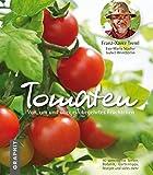 Tomaten: Von, um und über ein begehrtes Früchtchen