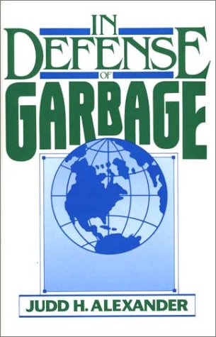In Defense of Garbage: (Garbage Waste Collection Management)