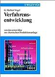 Verfahrensentwicklung : Von der ersten Idee zur chemischen Produktionslage, Vogel, 3527287213