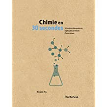 Chimie en 30 secondes (French Edition)