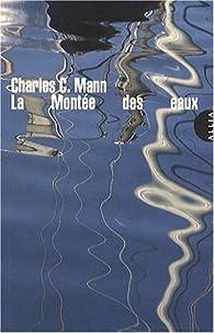 La montée des eaux par Charles C. Mann