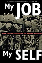My Job, My Self: Work and the Creation of the Modern Individual Kindle Edition