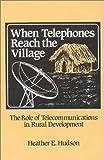 When Telephones Reach the Village, Heather Hudson, 0893912077