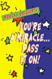 You're a Miracle. . .Pass It On!, Monica F. Dougherty, 0595124011