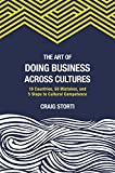 img - for The Art of Doing Business Across Cultures: 10 Countries, 50 Mistakes, and 5 Steps to Cultural Competence book / textbook / text book