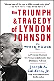 img - for The Triumph & Tragedy of Lyndon Johnson: The White House Years book / textbook / text book
