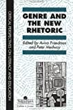 Genre And The New Rhetoric (Critical Perspectives on Literacy and Education), Peter Medway, 074840256X