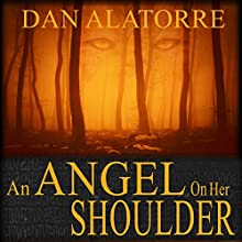 An Angel on Her Shoulder Audiobook by Dan Alatorre Narrated by David Bosco