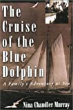 The Cruise of the Blue Dolphin, Nina Chandler Murray, 1585746959
