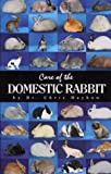 Care of the Domestic Rabbit, Chris Hayhow, 1585971979