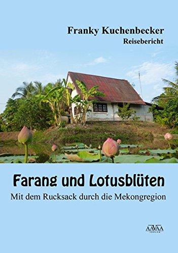 Farang und Lotusblüten - Großdruck: Mit dem Rucksack durch die Mekongregion