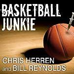 Basketball Junkie: A Memoir | Chris Herren,Bill Reynolds