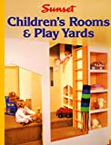Children's Rooms and Play Yards, Sunset Publishing Staff, 0376010576