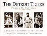 The Detroit Tigers, William M. Anderson, 0912083514