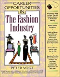 Career Opportunities in the Fashion Industry, Peter Vogt, 0816046174